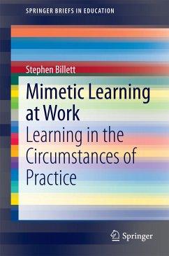 Mimetic Learning at Work (eBook, PDF) - Billett, Stephen