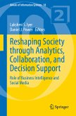 Reshaping Society through Analytics, Collaboration, and Decision Support (eBook, PDF)