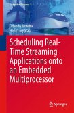 Scheduling Real-Time Streaming Applications onto an Embedded Multiprocessor (eBook, PDF)