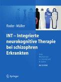 INT - Integrierte neurokognitive Therapie bei schizophren Erkrankten (eBook, PDF)