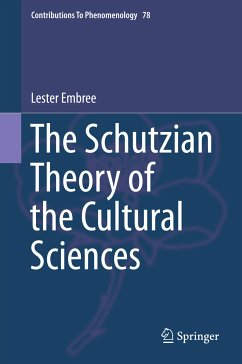 The Schutzian Theory of the Cultural Sciences (eBook, PDF) - Embree, Lester