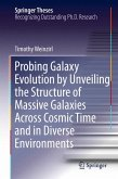 Probing Galaxy Evolution by Unveiling the Structure of Massive Galaxies Across Cosmic Time and in Diverse Environments (eBook, PDF)