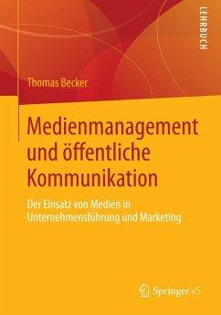 Medienmanagement und öffentliche Kommunikation (eBook, PDF) - Becker, Thomas