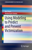 Using Modeling to Predict and Prevent Victimization (eBook, PDF)