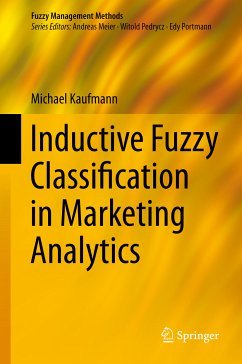 Inductive Fuzzy Classification in Marketing Analytics (eBook, PDF) - Kaufmann, Michael
