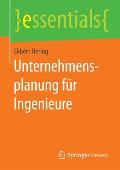 Unternehmensplanung für Ingenieure (eBook, PDF) - Hering, Ekbert