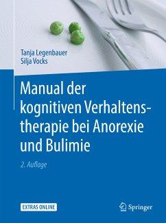 Manual der kognitiven Verhaltenstherapie bei Anorexie und Bulimie (eBook, PDF) - Legenbauer, Tanja; Vocks, Silja