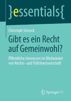 Gibt es ein Recht auf Gemeinwohl? (eBook, PDF) - Strünck, Christoph