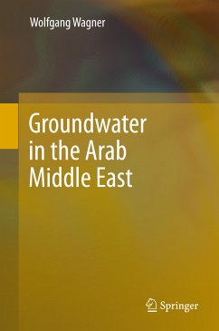 Groundwater in the Arab Middle East (eBook, PDF) - Wagner, Wolfgang