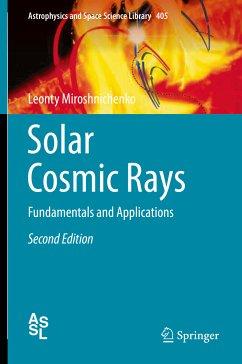 Solar Cosmic Rays (eBook, PDF) - Miroshnichenko, Leonty