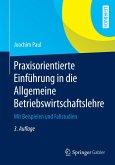 Praxisorientierte Einführung in die Allgemeine Betriebswirtschaftslehre (eBook, PDF)
