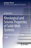 Rheological and Seismic Properties of Solid-Melt Systems (eBook, PDF)
