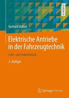 Elektrische Antriebe in der Fahrzeugtechnik (eBook, PDF) - Babiel, Gerhard