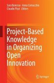 Project-Based Knowledge in Organizing Open Innovation (eBook, PDF)