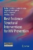 Best Evidence Structural Interventions for HIV Prevention (eBook, PDF)
