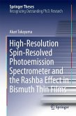 High-Resolution Spin-Resolved Photoemission Spectrometer and the Rashba Effect in Bismuth Thin Films (eBook, PDF)