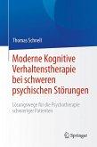Moderne Kognitive Verhaltenstherapie bei schweren psychischen Störungen (eBook, PDF)