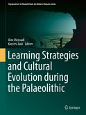 Learning Strategies and Cultural Evolution during the Palaeolithic (eBook, PDF)