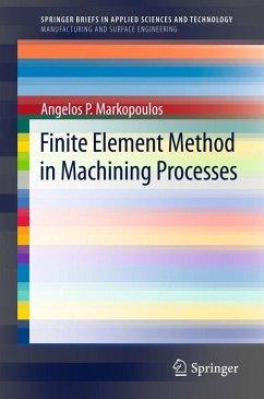 Finite Element Method in Machining Processes (eBook, PDF) - Markopoulos, Angelos P.