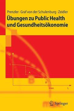 Übungen zu Public Health und Gesundheitsökonomie (eBook, PDF) - Prenzler, Anne; Graf von der Schulenburg, J. -Matthias; Zeidler, Jan