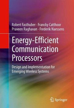 Energy-Efficient Communication Processors (eBook, PDF) - Fasthuber, Robert; Catthoor, Francky; Raghavan, Praveen; Naessens, Frederik