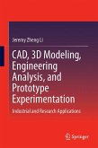 CAD, 3D Modeling, Engineering Analysis, and Prototype Experimentation (eBook, PDF)