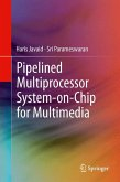 Pipelined Multiprocessor System-on-Chip for Multimedia (eBook, PDF)