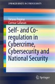 Self- and Co-regulation in Cybercrime, Cybersecurity and National Security (eBook, PDF)