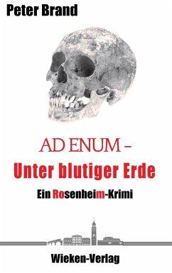Ad Enum - Unter blutiger Erde - Brand, Peter