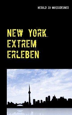 New York extrem erleben (eBook, ePUB)