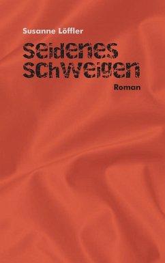 Seidenes Schweigen (eBook, ePUB)