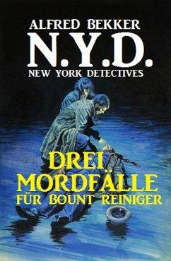 N.Y.D. - Drei Mordfälle für Bount Reiniger (New York Detectives) (eBook, ePUB) - Bekker, Alfred