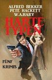 Harte Typen: Fünf Krimis (Alfred Bekker's Krimi Stunde, #1) (eBook, ePUB)