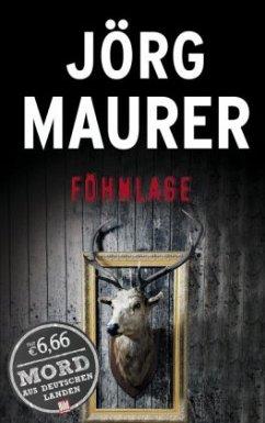 Föhnlage / Kommissar Jennerwein ermittelt Bd.1 - Maurer, Jörg