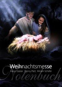 Die Weihnachtsmesse (Chornoten) - Gäbler, Hanjo; Schäfer, Miriam; Plett, Danny