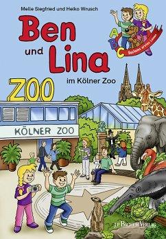Ben und Lina im Kölner Zoo (eBook, PDF) - Siegfried, Melle