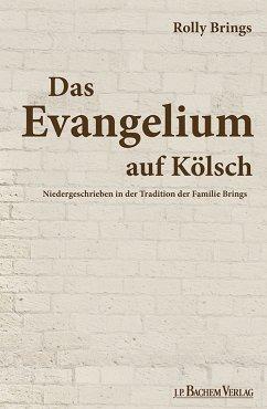 Das Evangelium auf Kölsch (eBook, PDF) - Brings, Rolly