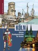 Köln - Kleine Stadtgeschichte für Kinder (eBook, ePUB)