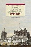 Kleine illustrierte Geschichte der Stadt Köln (eBook, PDF)