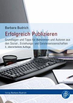 Erfolgreich Publizieren (eBook, PDF) - Budrich, Barbara