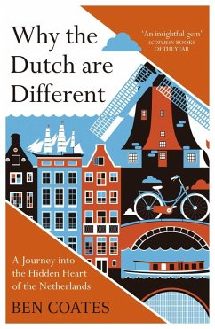 Why the Dutch are Different (eBook, ePUB) - Coates, Ben