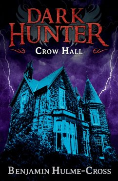Crow Hall (Dark Hunter 7) (eBook, ePUB) - Hulme-Cross, Benjamin