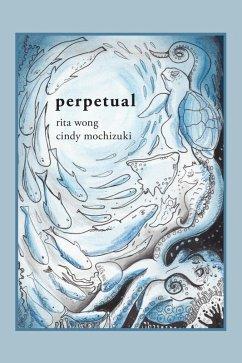 perpetual (eBook, ePUB) - Wong, Rita