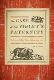 The Case of the Piglet's Paternity (eBook, ePUB)