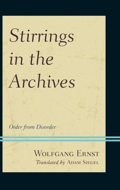 Stirrings in the Archives (eBook, ePUB) - Ernst, Wolfgang