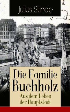 Die Familie Buchholz - Aus dem Leben der Hauptstadt (Vollständige Ausgabe) (eBook, ePUB)