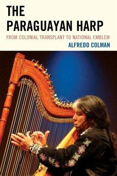 The Paraguayan Harp (eBook, ePUB) - Colman, Alfredo