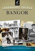 Legendary Locals of Bangor (eBook, ePUB)