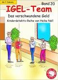 Das verschwundene Geld / IGEL-Team Bd.20 (eBook, ePUB)