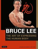 Bruce Lee: The Art of Expressing the Human Body (eBook, ePUB)